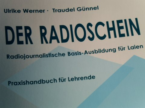 Der Radioschein: Radio machen lernen in 7 Modulen
