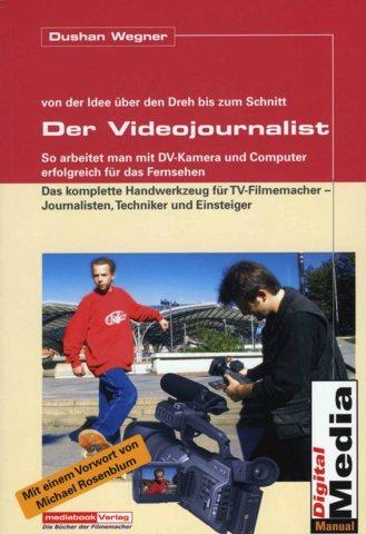 Dushan Wegner: Der Videojournalist