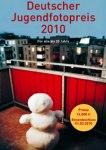 Deutscher Jugendfotopreis 2010: Fotografie & Imaging
