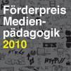 Förderpreis Medienpädagogik 2010