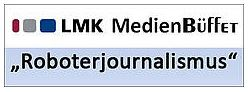 "LMK-MedienBüffet – ""Roboterjournalismus"""
